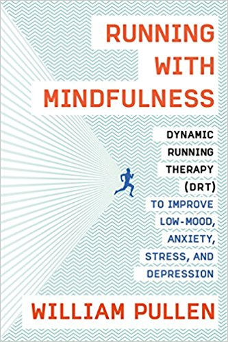 Book cover for Running with Mindfulness: Dynamic Running Therapy (DRT) to Improve Low-Mood, Anxiety, Stress, and Depression
