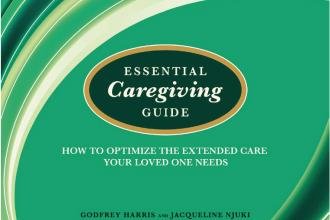 Book review: Essential Caregiving Guide: How to optimize the extended care your loved one needs
