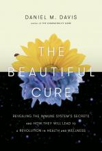 Book cover of The Beautiful Cure: Revealing the Immune System's Secrets and How They Will Lead to a Revolution in Health and Wellness